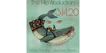 The Hip Abduction Live at The Kelsey Theater March 14 with Special Guests The Ellameno Beat
