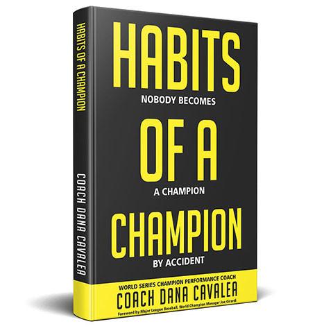 Habits of a Champion Dana Cavalea