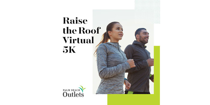 Palm Beach Outlets Presents  the Raise the Roof Virtual 5K Fundraiser for Quantum House