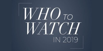 Who To Watch in 2019