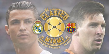 El Clasico in Miami Will Make Its Mark In Sports History