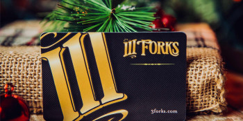 Great-Taste Gifts: Receive a $50 Bonus Card when you Purchase a$500 Gift Card from III Forks Steakhouse