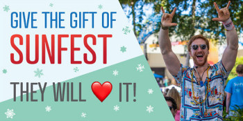 Your Favorite People Deserve the Best Gift...SunFest!