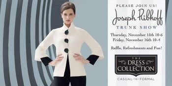 Holiday Parties and Events? Come to The Dress Collection for the Joseph Ribkoff Trunk Show!